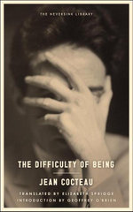 The Difficulty of Being - Jean Cocteau