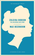 Zuleika Dobson : Or, An Oxford Love Story - Max Beerbohm