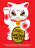 The Weirdness : A Novel - Jeremy P. Bushnell