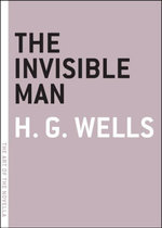 The Invisible Man : A Grotesque Romance - H.G. Wells