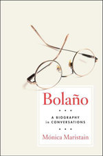 Bolano : A Biography in Conversations - Monica Maristain