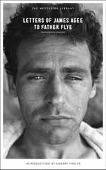 Letters of James Agee to Father Flye - James Agee