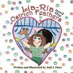 Lia-RIA and the Ostrich Feathers - Jodi J Fiore