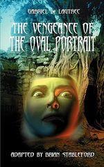 The Vengeance of the Oval Portrait - Gabriel de Lautrec