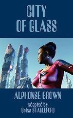 City of Glass - Alphonse Brown