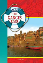 The Ganges River : Rivers of the World - Earle Rice, Jr.