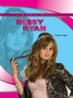 Debby Ryan : Robbie Reader Biographies - Tammy Gagne