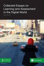 Collected Essays on Learning and Assessment in the Digital World - James Paul Gee