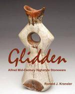 Glidden Pottery : Alfred Mid-Century Highstyle Stoneware - Ronald J Kransler