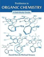 Problems in Organic Chemistry : A Self-Study Guide - David Horn