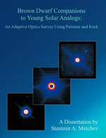Brown Dwarf Companions to Young Solar Analogs : An Adaptive Optics Survey Using Palomar and Keck - Stanimir A. Metchev
