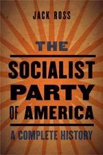 Socialist Party of America : A Complete History - Jack Ross