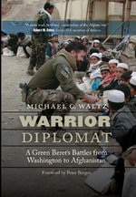 Warrior Diplomat : A Green Beret's Battles from Washington to Afghanistan - Michael G. Waltz