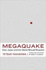 Megaquake : How Japan and the World Should Respond - Tetsuo Takashima