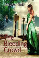 The Bleeding Crowd - Jessica Dall