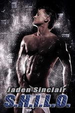 S.H.I.L.O. (Seth/Shilo, Book #2) - Jaden Sinclair