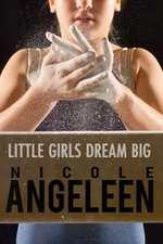 Little Girls Dream Big - Nicole Angeleen
