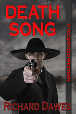 Death Song (A Tucson Kid Western #2) - Richard Dawes