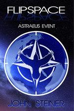 Flipspace : Astraeus Event, Volume #1 - John Steiner