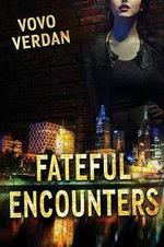 Fateful Encounters - Vovo Verdan