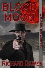 Blood Moon (A Tucson Kid Western, #3) - Richard Dawes