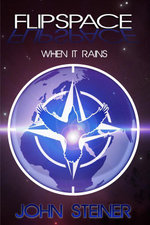 When It Rains (Flipspace, #6) - John Steiner