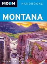Moon Montana : Moon Handbooks - Judy Jewell