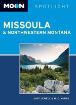 Moon Spotlight Missoula & Northwestern Montana : Moon Spotlight Missoula & Northwestern Montana - Judy Jewell