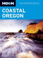 Moon Coastal Oregon : Moon Handbooks - W. C. McRae