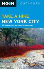 Moon Take a Hike New York City : 80 Hikes Within Two Hours of Manhattan - Skip Card
