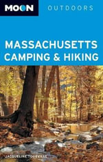 Moon Massachusetts Camping & Hiking : Complete Guide to Bed & Breakfasts, Inns & Guestho... - Jacqueline Tourville