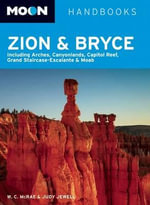 Moon Zion & Bryce : Including Arches, Canyonlands, Capitol Reef, Grand Staircase-Escalante & Moab - Bill McRae