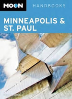 Moon Minneapolis & St. Paul : Moon Handbooks - Tricia Cornell
