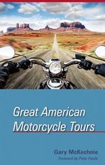 Great American Motorcycle Tours : 65 Years of the 4 X 4 Workhorse - Gary McKechnie