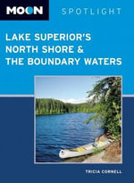 Moon Spotlight Lake Superior's North Shore & the Boundary Waters - Tricia Cornell