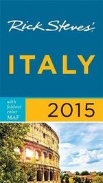 Rick Steves Italy 2015 : Rick Steves - Rick Steves