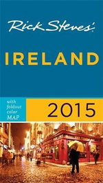 Rick Steves Ireland 2015 : Rick Steves - Rick Steves