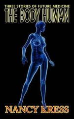 The Body Human : Three Stories of Future Medicine - Nancy Kress