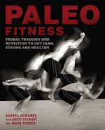 Paleo Fitness : A Nutrition and Training Program for Athletes on the Caveman Diet - Brett Stewart