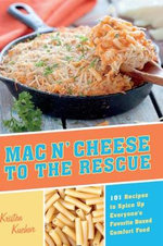 Mac 'N Cheese Out of the Box : 101 Easy Ways to Spice Up Everyone's Favorite Boxed Comfort Food - Kristen Kuchar