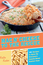 Mac 'N Cheese to the Rescue : 101 Easy Ways to Spice Up Everyone's Favorite Boxed Comfort Food - Kristen Kuchar