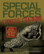 Special Forces Fitness Training : Gym-Free Workouts to Build Muscle and Get in Elite Shape - Augusta DeJuan Hathaway
