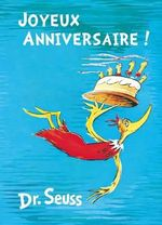 Joyeux Anniversaire! : French Edition of Happy Birthday to You! - Dr Seuss