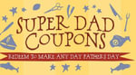 Super Dad Coupons : Redeem to Make Any Day Father's Day
