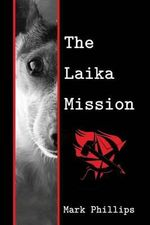 The Laika Mission - Mark Phillips