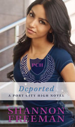 Deported (Port City High Book 3) - Shannon Freeman