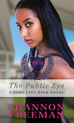 The Public Eye (Port City High Book 4) - Shannon Freeman