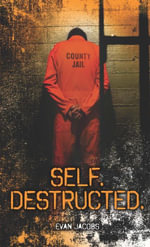 Self. Destructed. - Evan Jacobs