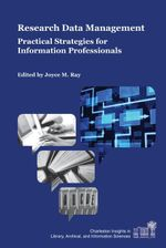 Research Data Management : Practical Strategies for Information Professionals - Joyce M. Ray