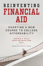 Reinventing Financial Aid : Charting a New Course to College Affordability